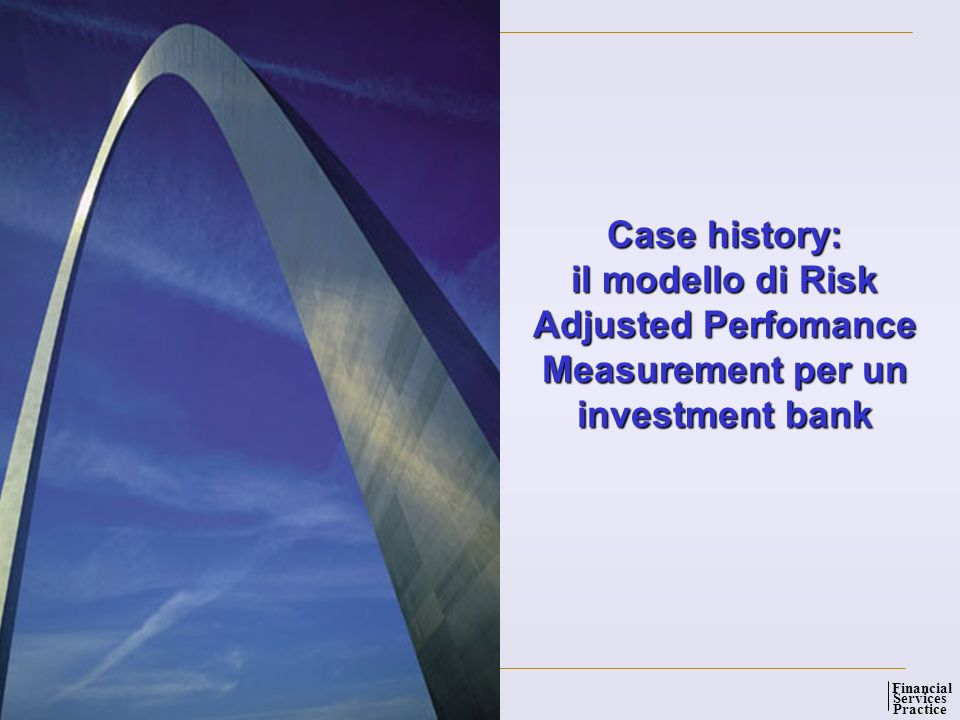 Case history: il modello di Risk Adjusted Perfomance Measurement per un investment bank