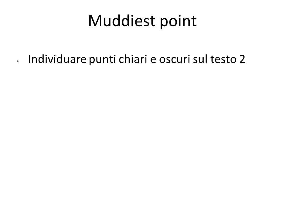 Muddiest point Individuare punti chiari e oscuri sul testo 2