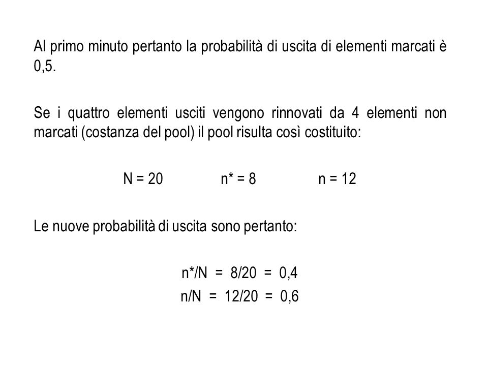 Al primo minuto pertanto la probabilità di uscita di elementi marcati è 0,5.