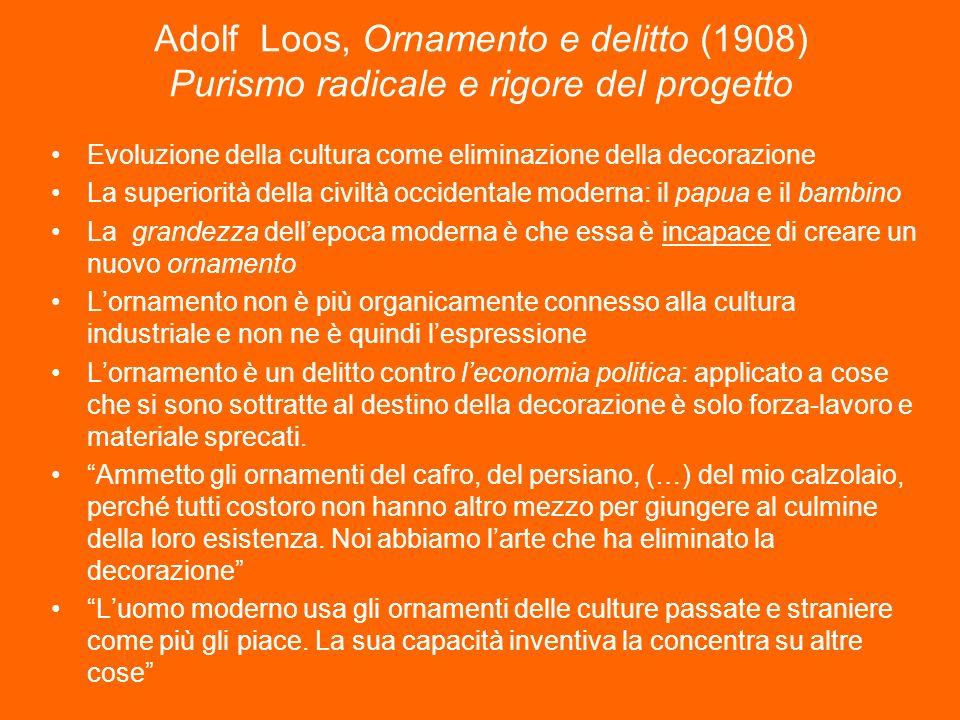 Adolf Loos, Ornamento e delitto (1908) Purismo radicale e rigore del progetto