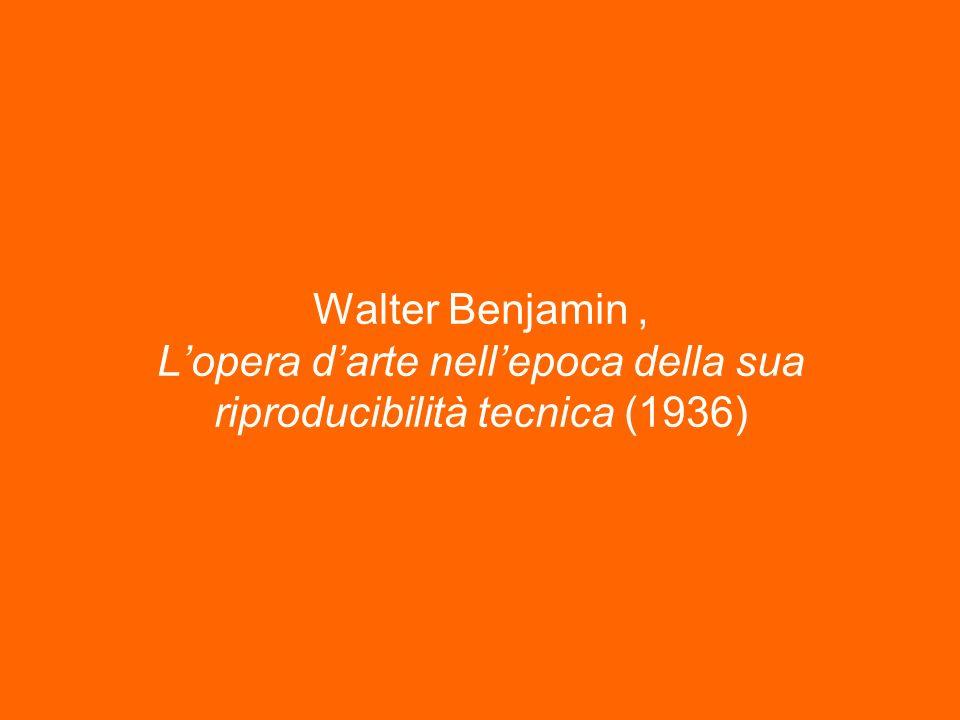 Walter Benjamin , L'opera d'arte nell'epoca della sua riproducibilità tecnica (1936)