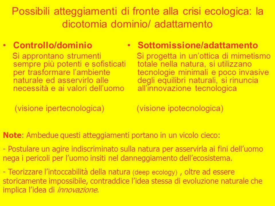 Possibili atteggiamenti di fronte alla crisi ecologica: la dicotomia dominio/ adattamento