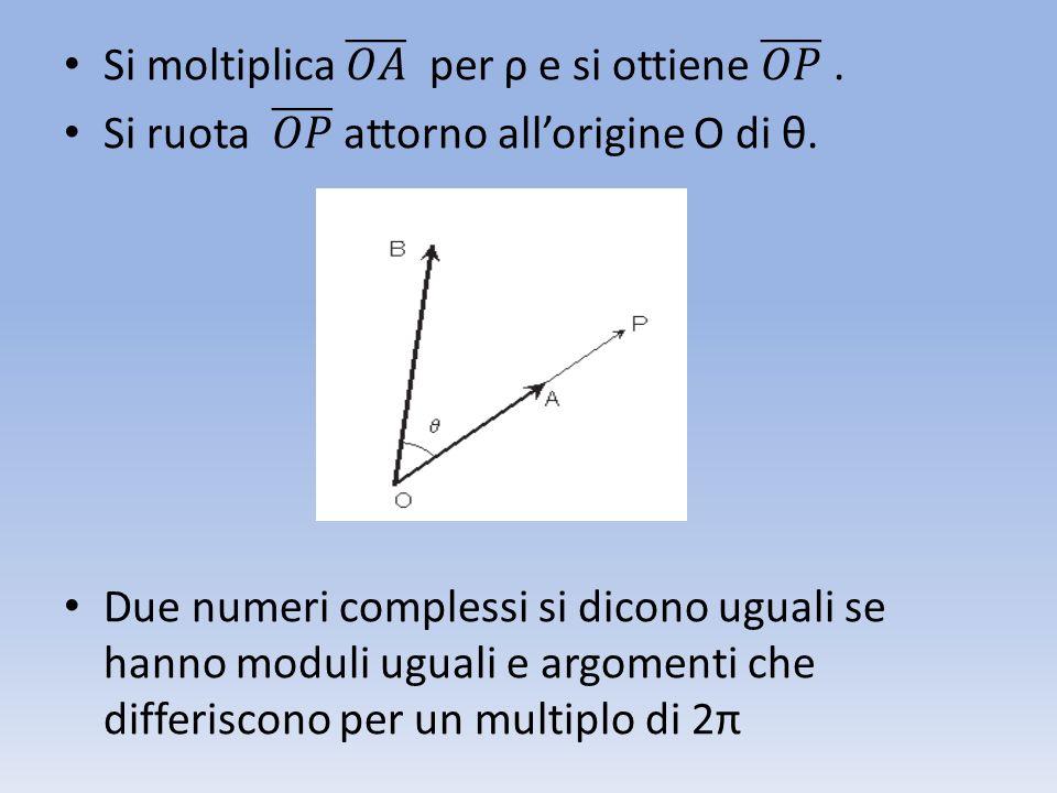 Si moltiplica 𝑂𝐴 per ρ e si ottiene 𝑂𝑃 .