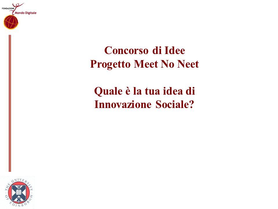 Concorso di Idee Progetto Meet No Neet Quale è la tua idea di Innovazione Sociale