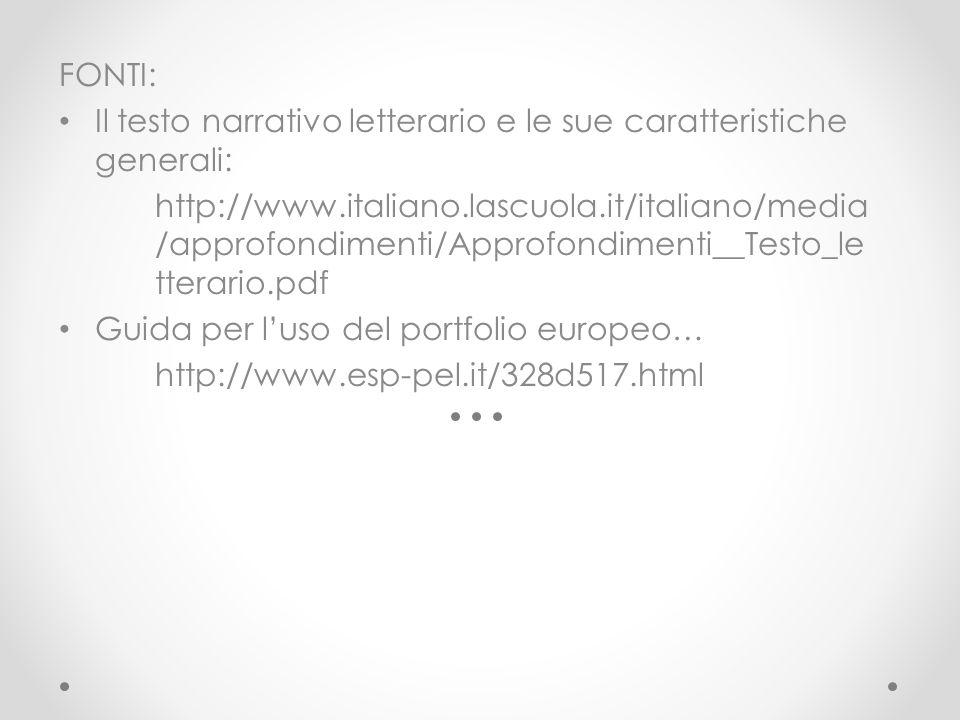 FONTI: Il testo narrativo letterario e le sue caratteristiche generali: