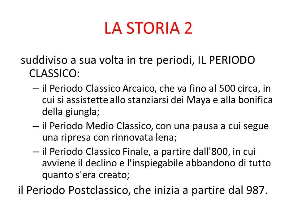 LA STORIA 2 suddiviso a sua volta in tre periodi, IL PERIODO CLASSICO: