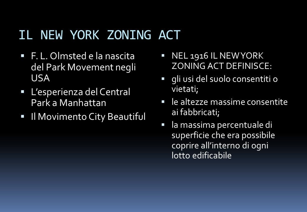 IL NEW YORK ZONING ACT F. L. Olmsted e la nascita del Park Movement negli USA. L'esperienza del Central Park a Manhattan.