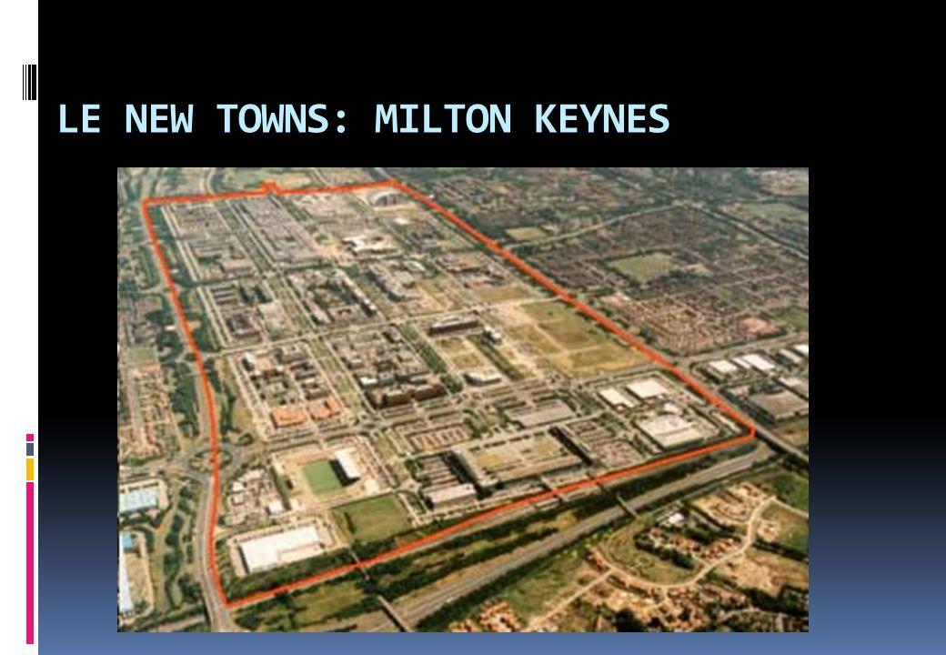 LE NEW TOWNS: MILTON KEYNES