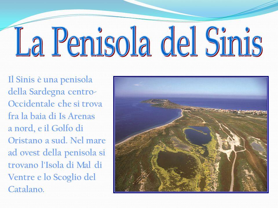 La Penisola del Sinis Il Sinis è una penisola della Sardegna centro-