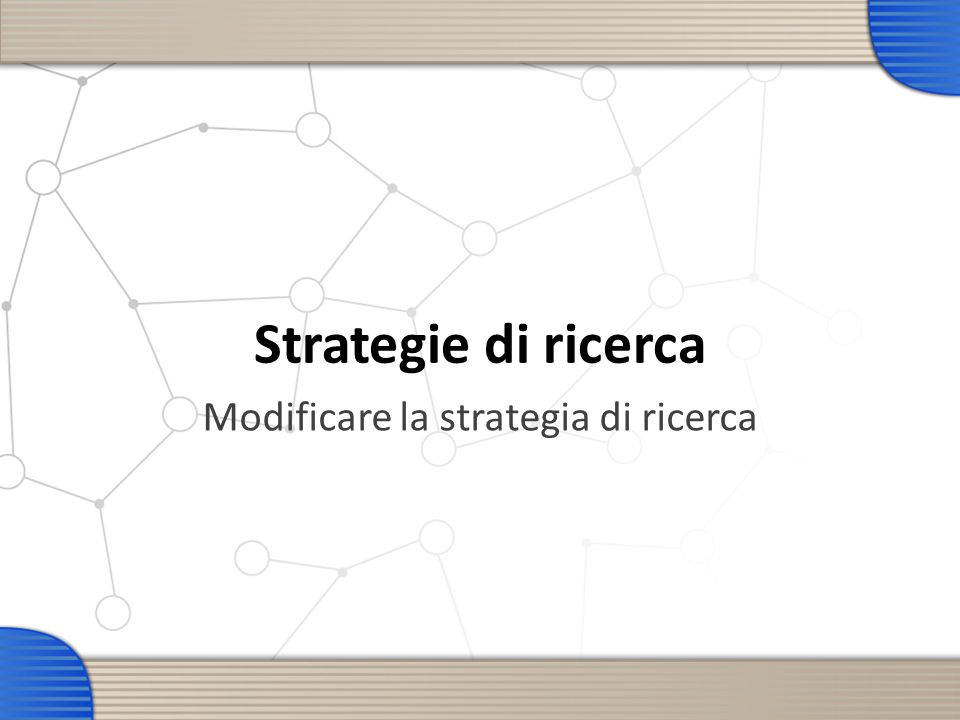 Modificare la strategia di ricerca