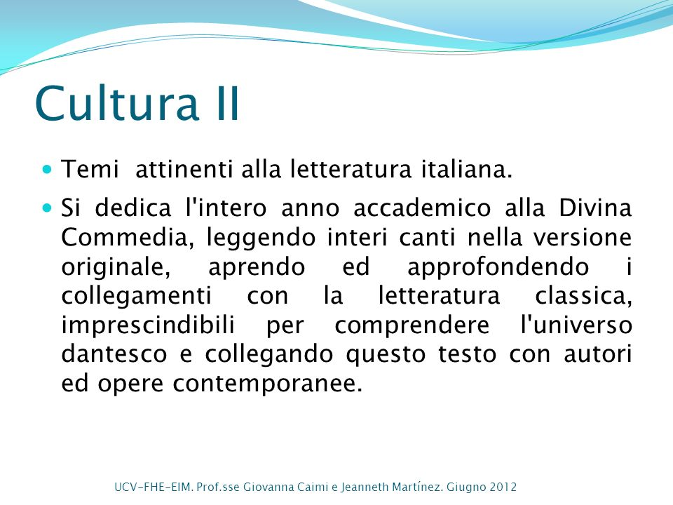 Cultura II Temi attinenti alla letteratura italiana.