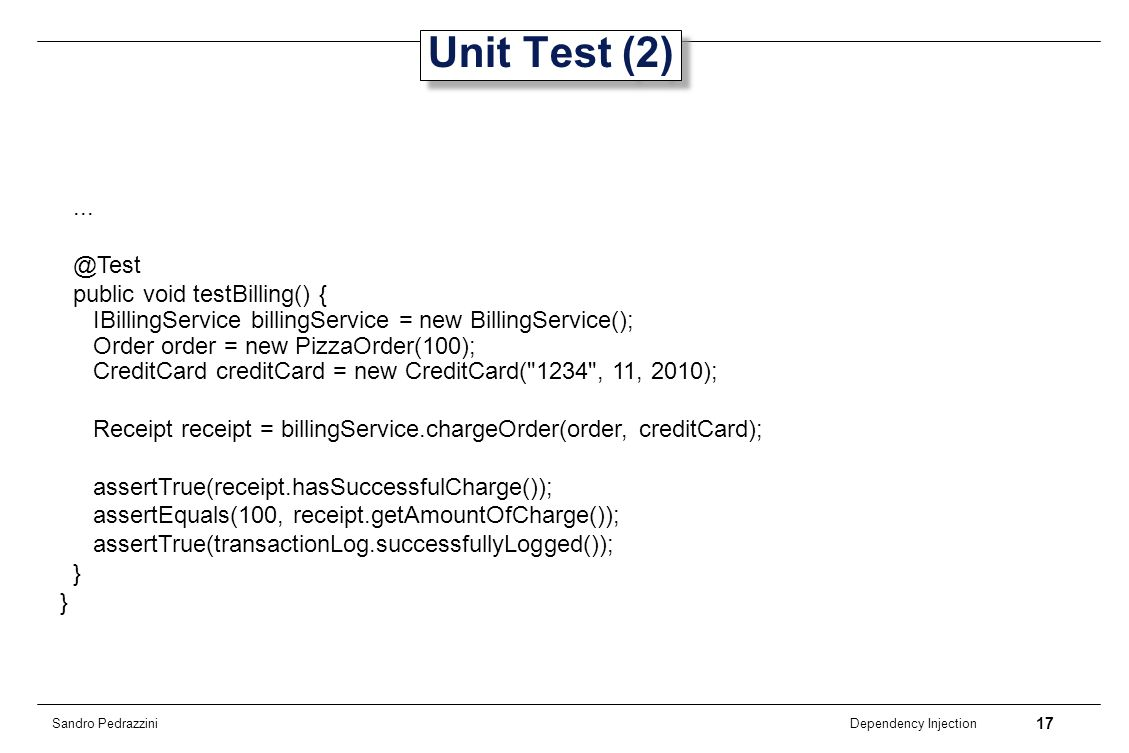 Unit Test (2) ... @Test public void testBilling() {
