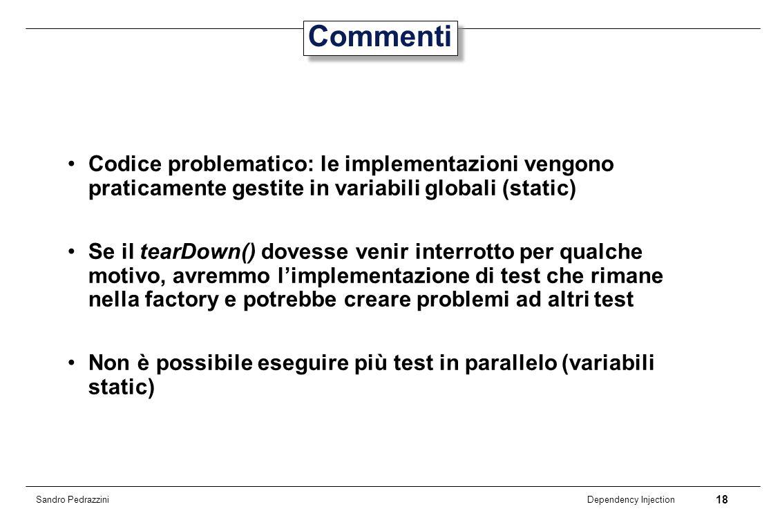 CommentiCodice problematico: le implementazioni vengono praticamente gestite in variabili globali (static)