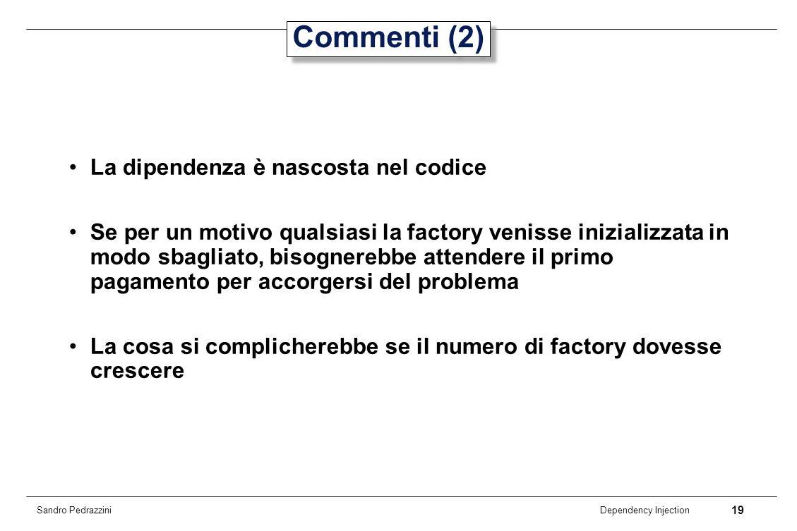 Commenti (2) La dipendenza è nascosta nel codice