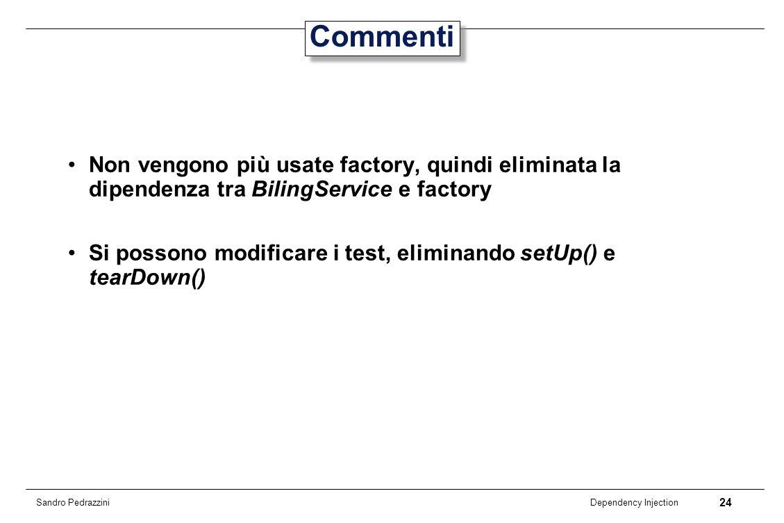 Commenti Non vengono più usate factory, quindi eliminata la dipendenza tra BilingService e factory.
