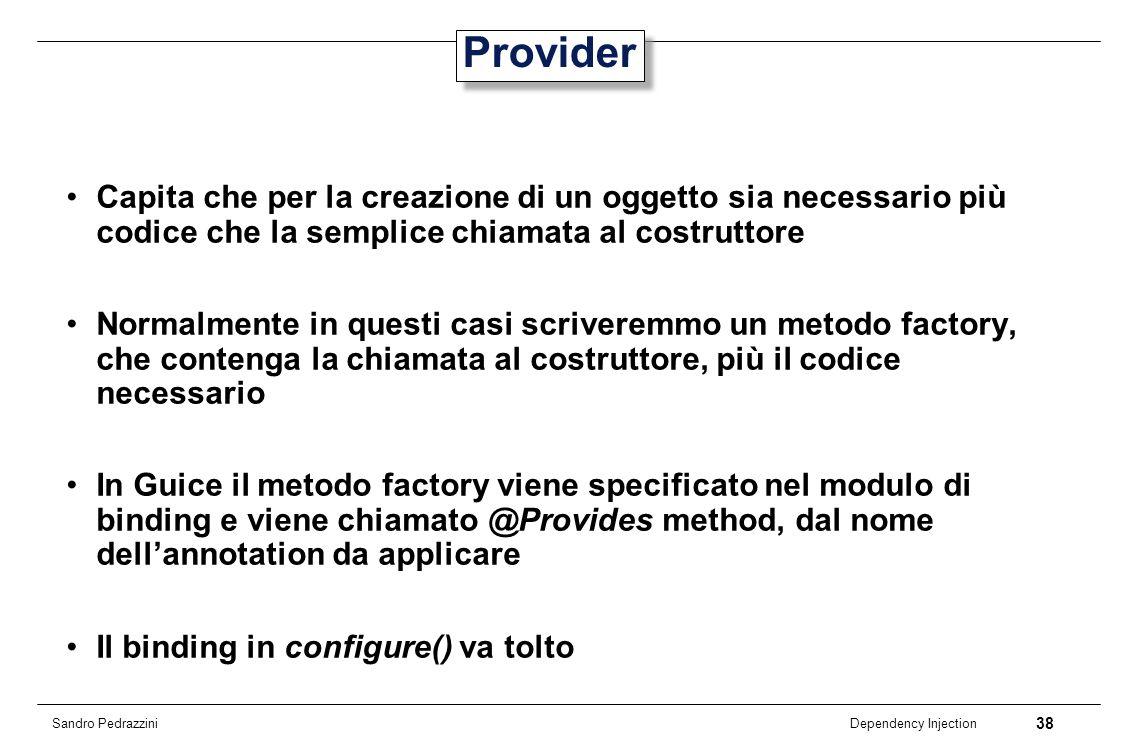Provider Capita che per la creazione di un oggetto sia necessario più codice che la semplice chiamata al costruttore.