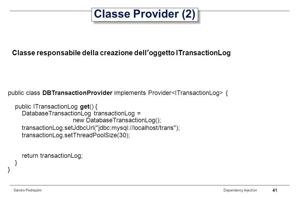 Classe Provider (2) Classe responsabile della creazione dell'oggetto ITransactionLog.