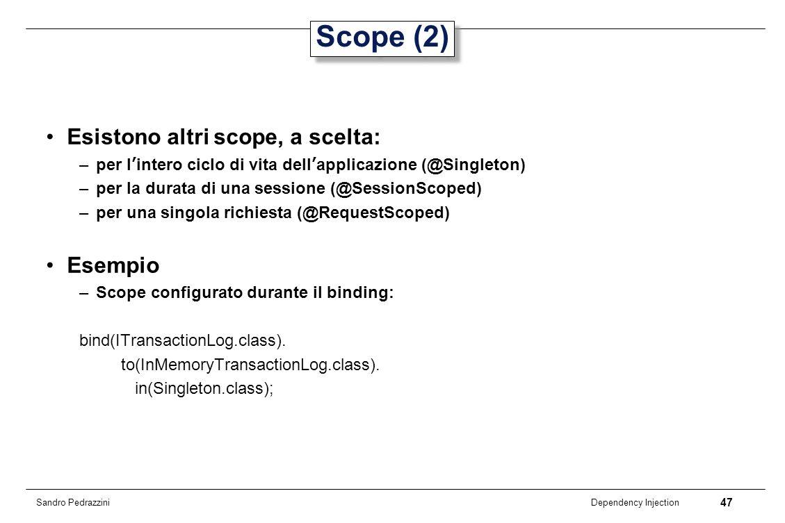 Scope (2) Esistono altri scope, a scelta: Esempio