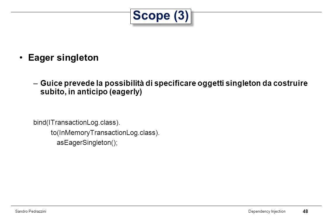 Scope (3) Eager singleton