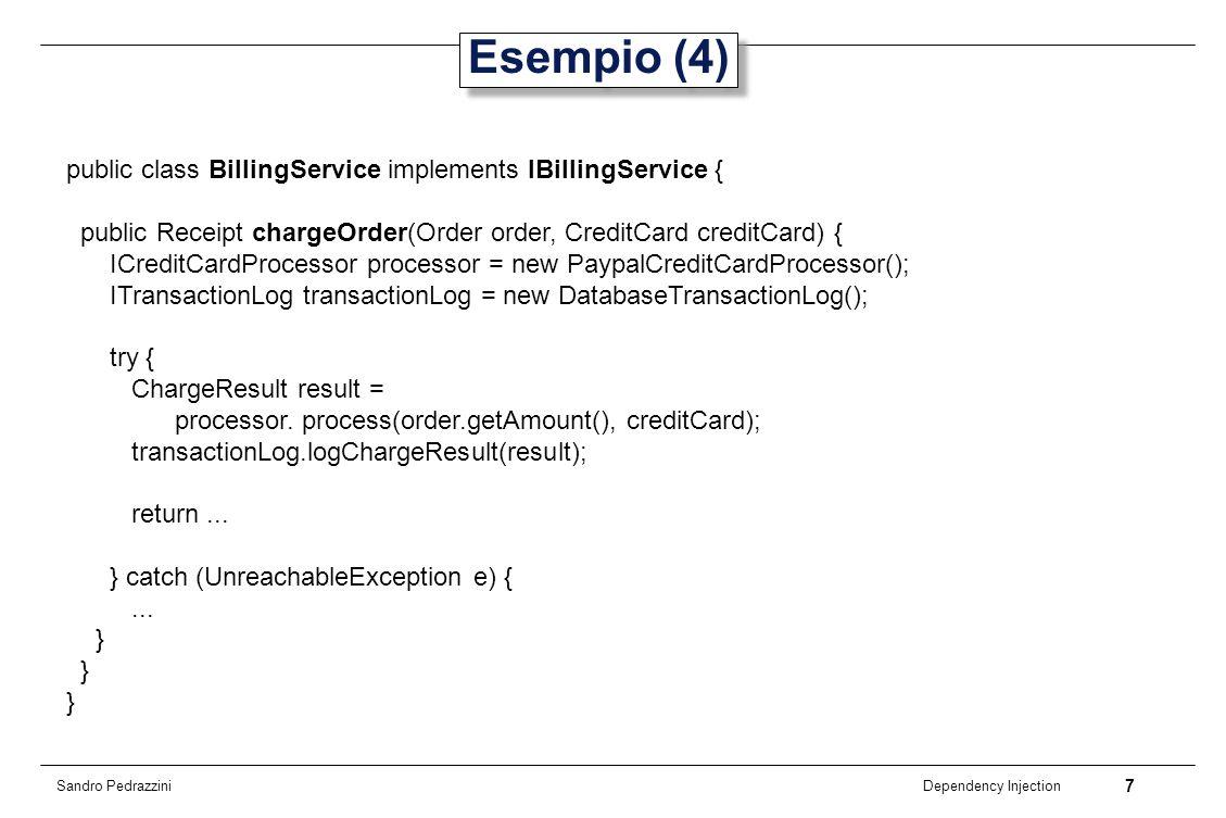 Esempio (4) public class BillingService implements IBillingService {
