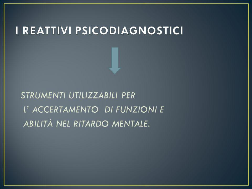 I REATTIVI PSICODIAGNOSTICI