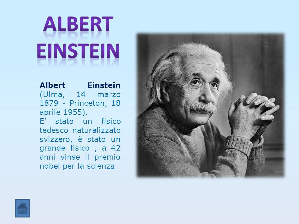 Albert einstein Albert Einstein (Ulma, 14 marzo 1879 - Princeton, 18 aprile 1955).