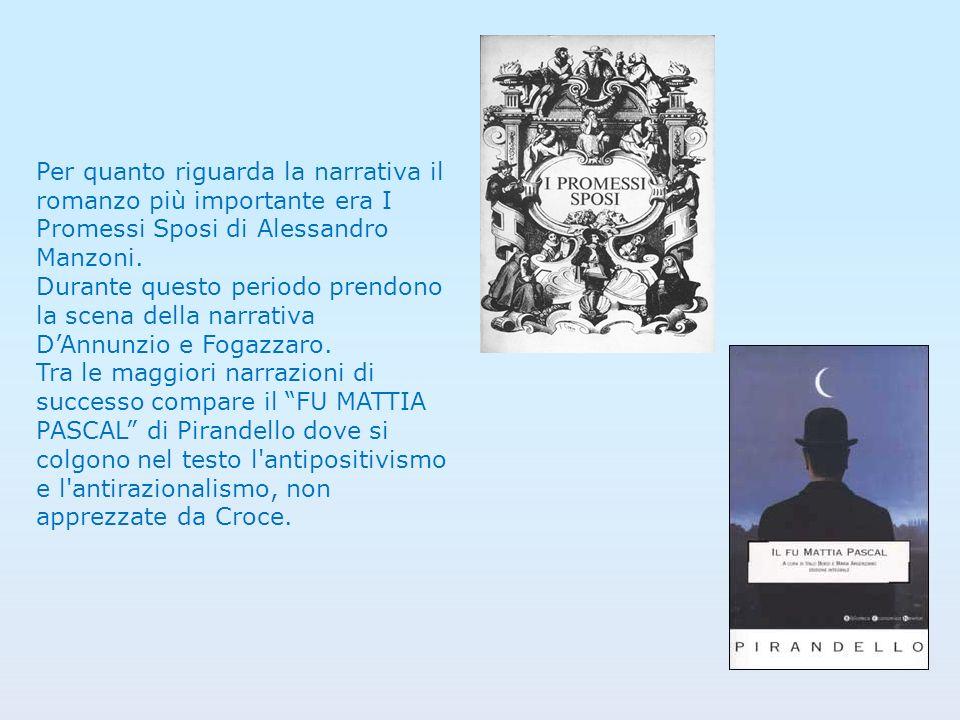 Per quanto riguarda la narrativa il romanzo più importante era I Promessi Sposi di Alessandro Manzoni.