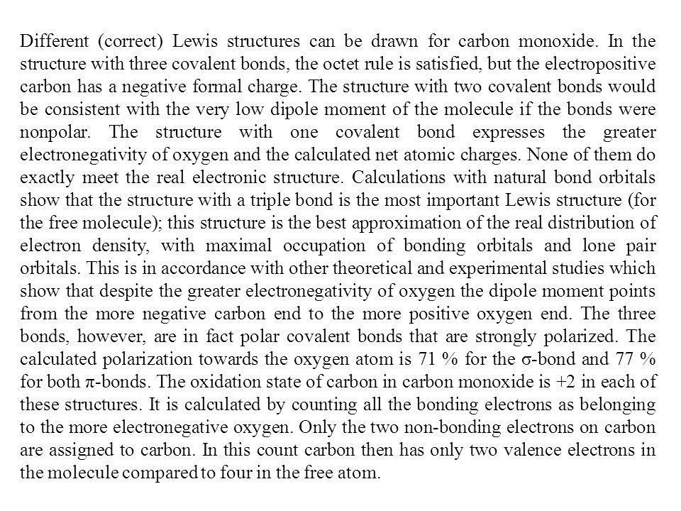 Different (correct) Lewis structures can be drawn for carbon monoxide