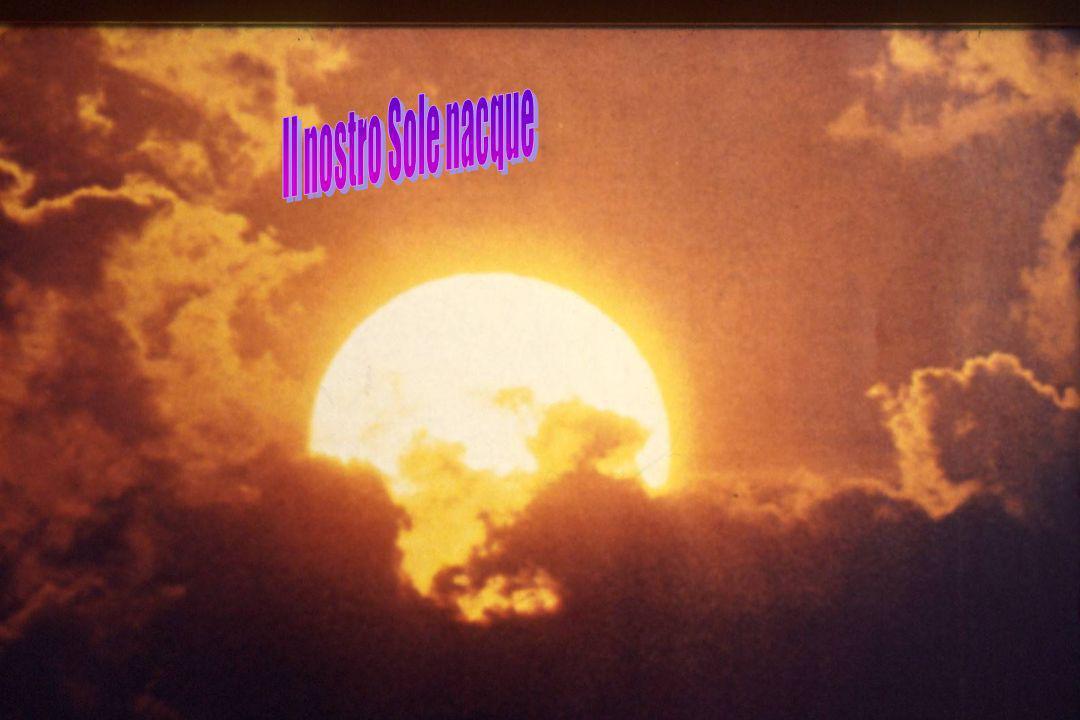 Il nostro Sole nacque