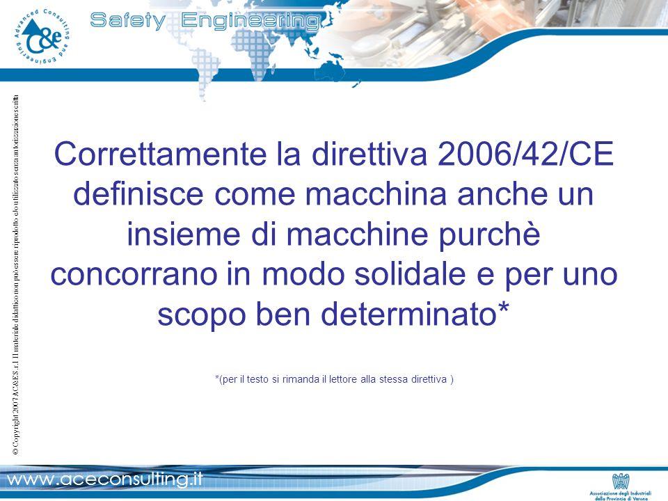 Correttamente la direttiva 2006/42/CE definisce come macchina anche un insieme di macchine purchè concorrano in modo solidale e per uno scopo ben determinato* *(per il testo si rimanda il lettore alla stessa direttiva )