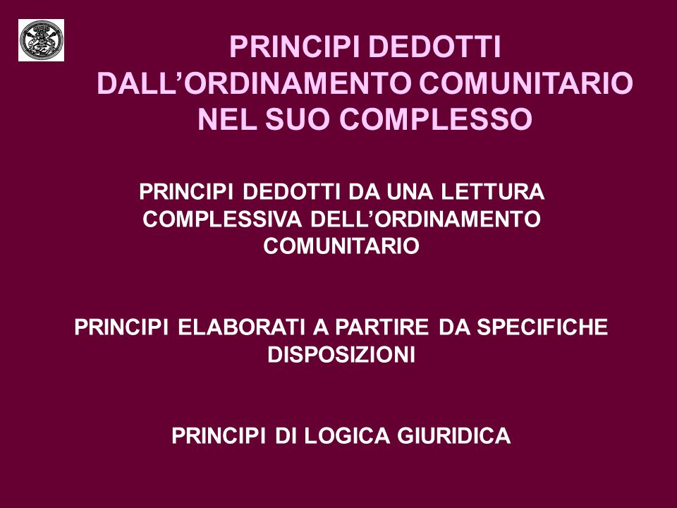 PRINCIPI DEDOTTI DALL'ORDINAMENTO COMUNITARIO NEL SUO COMPLESSO