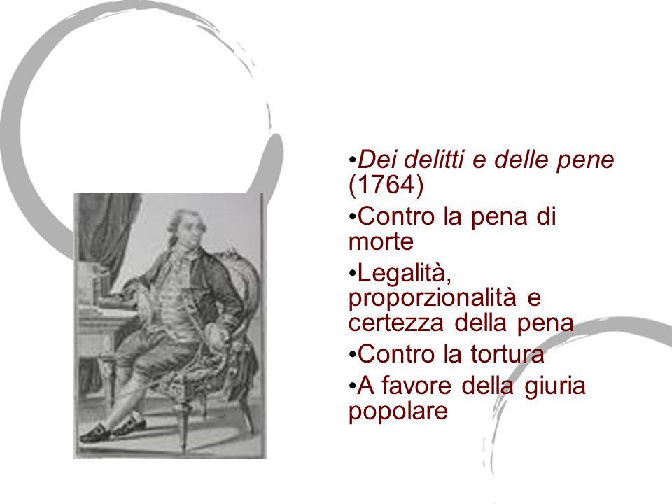 Cesare Beccaria (1738-1794) Dei delitti e delle pene (1764)