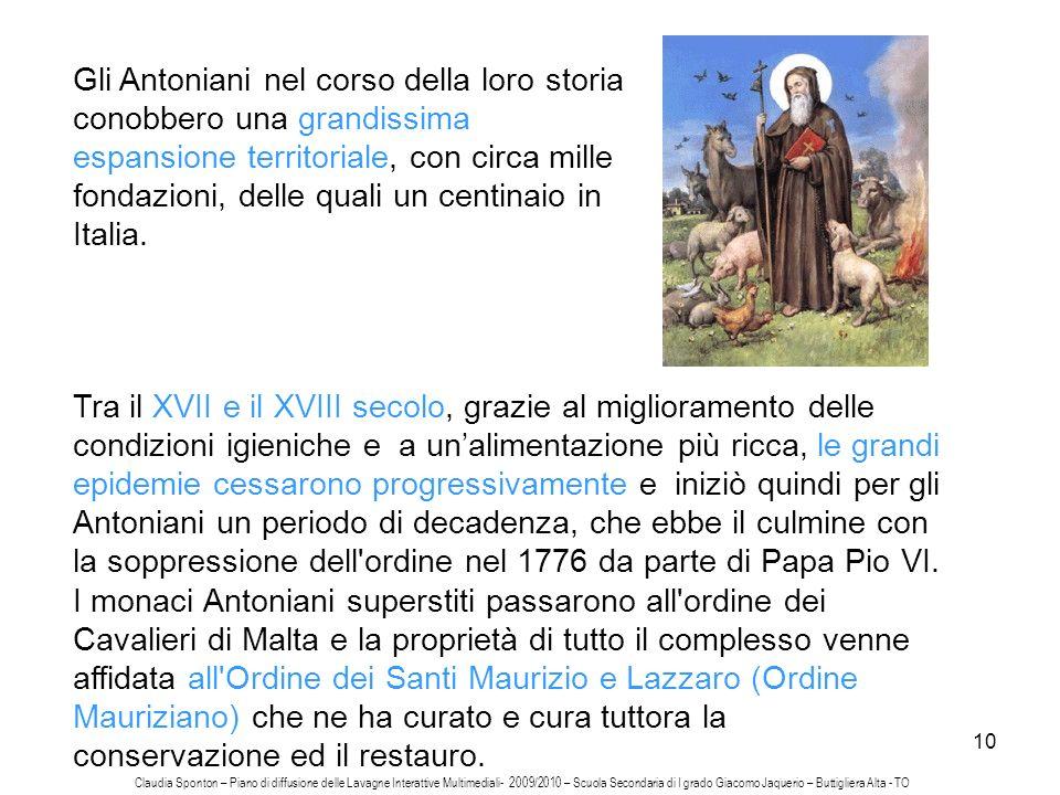 Gli Antoniani nel corso della loro storia conobbero una grandissima espansione territoriale, con circa mille fondazioni, delle quali un centinaio in Italia.