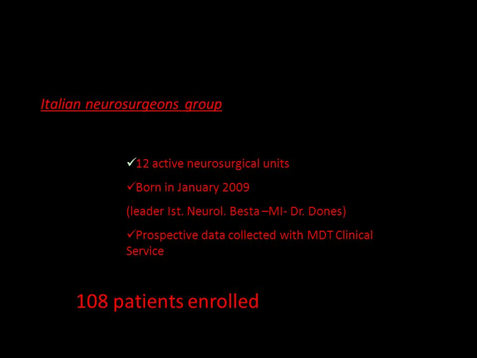 108 patients enrolled Italian neurosurgeons group