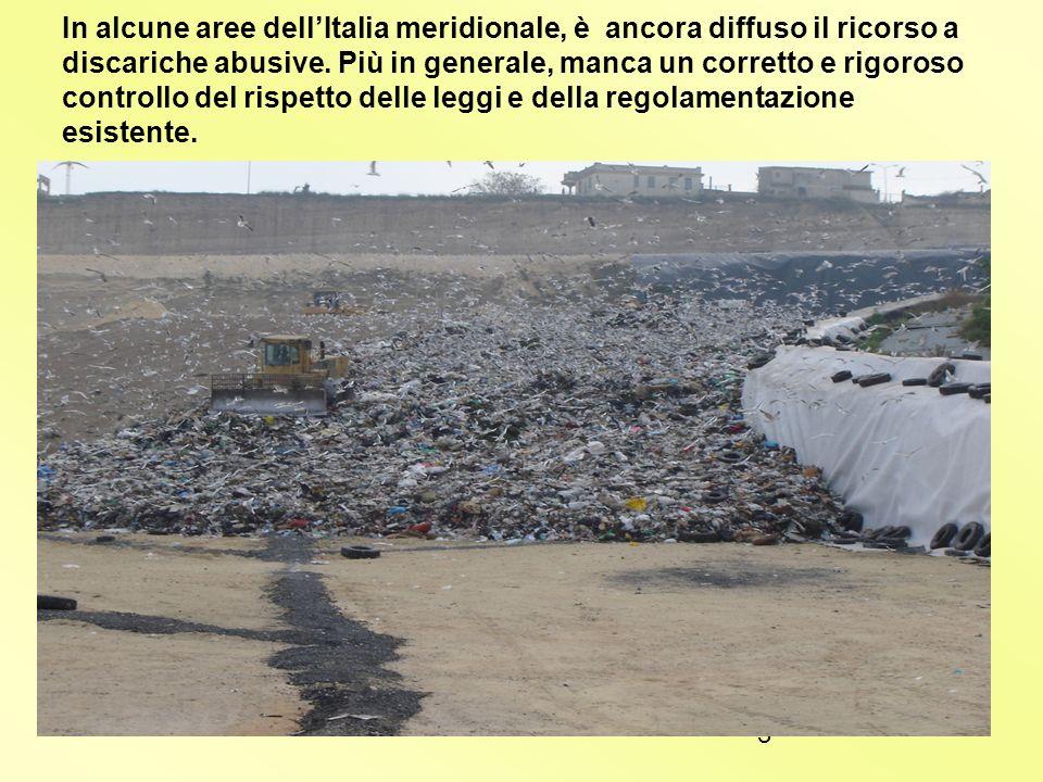 In alcune aree dell'Italia meridionale, è ancora diffuso il ricorso a discariche abusive.