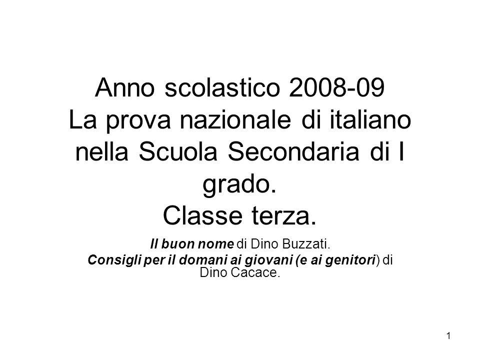 Anno scolastico 2008-09 La prova nazionale di italiano nella Scuola Secondaria di I grado. Classe terza.