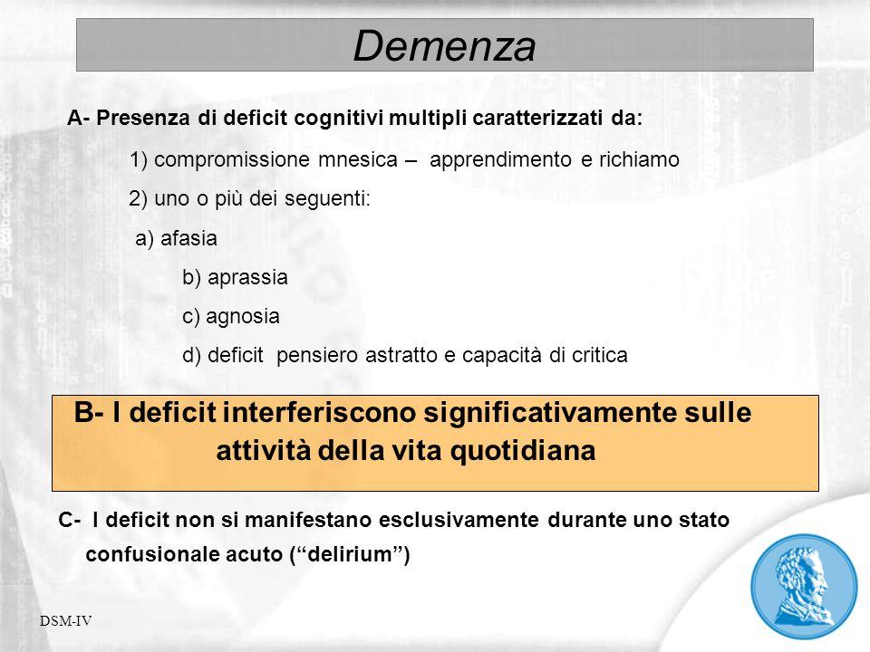 Demenza A- Presenza di deficit cognitivi multipli caratterizzati da:
