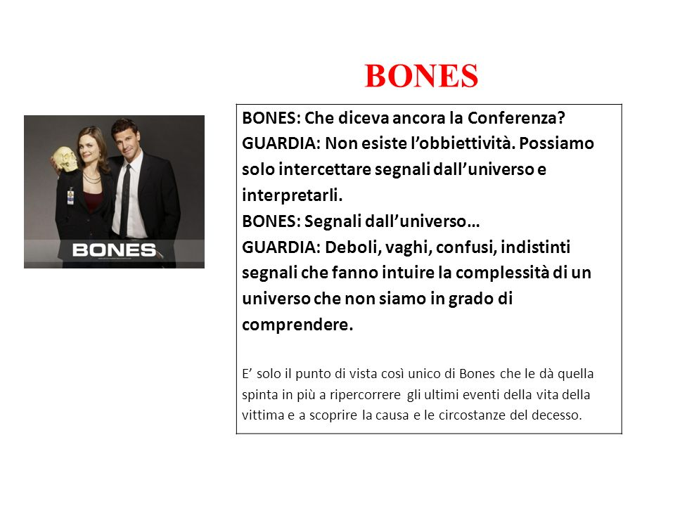 BONES BONES: Che diceva ancora la Conferenza