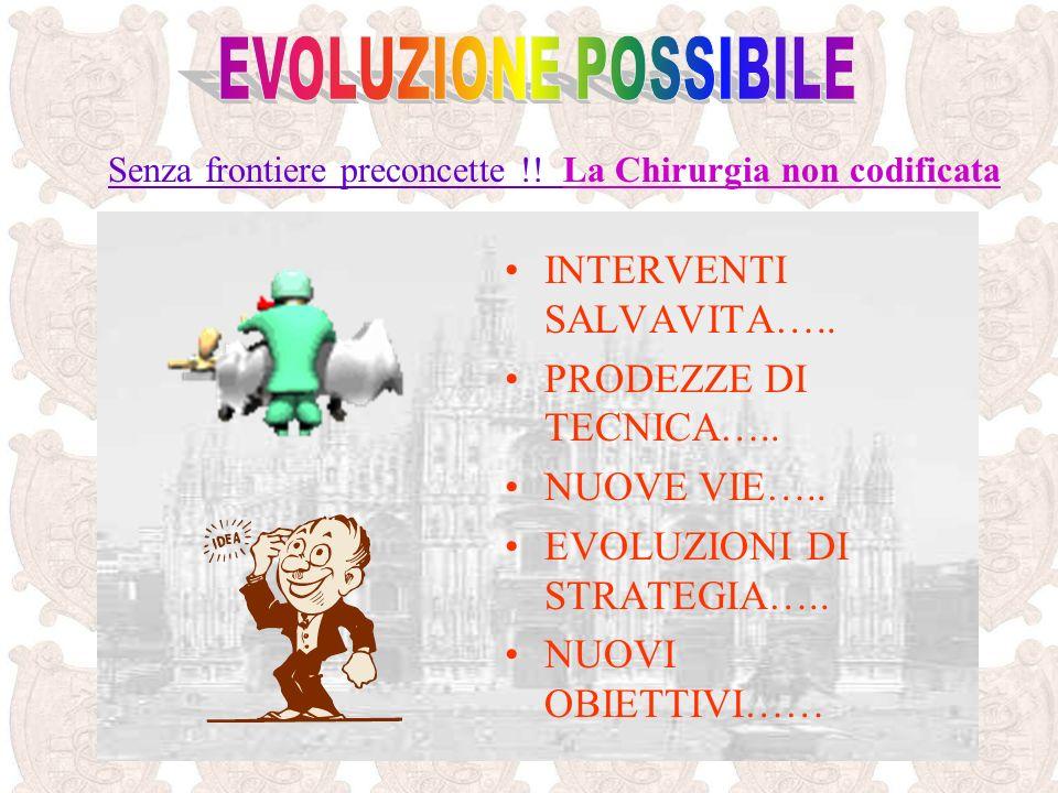EVOLUZIONE POSSIBILE INTERVENTI SALVAVITA….. PRODEZZE DI TECNICA…..