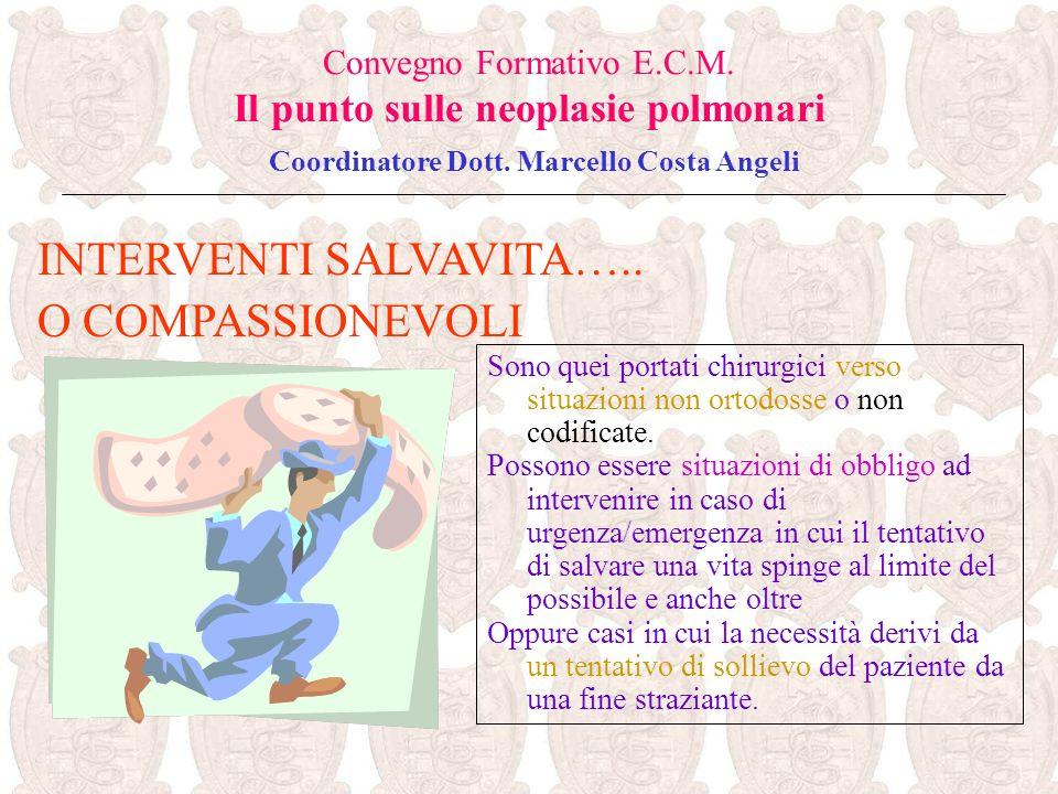 INTERVENTI SALVAVITA….. O COMPASSIONEVOLI