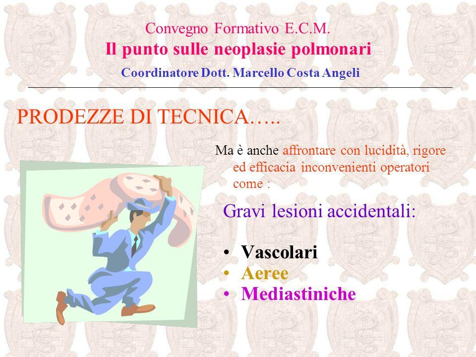 PRODEZZE DI TECNICA….. Gravi lesioni accidentali: Vascolari Aeree