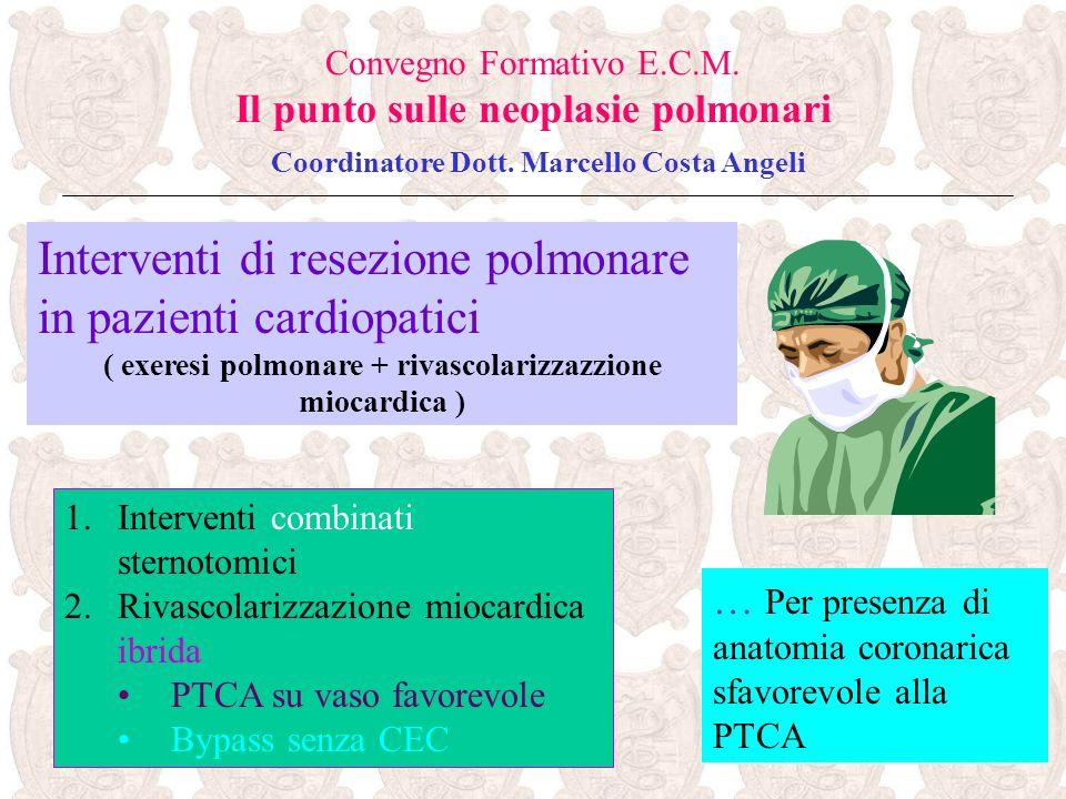 ( exeresi polmonare + rivascolarizzazzione miocardica )