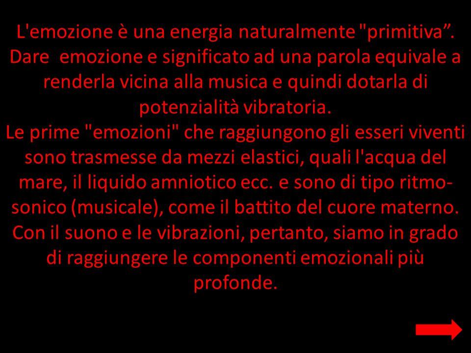 L emozione è una energia naturalmente primitiva