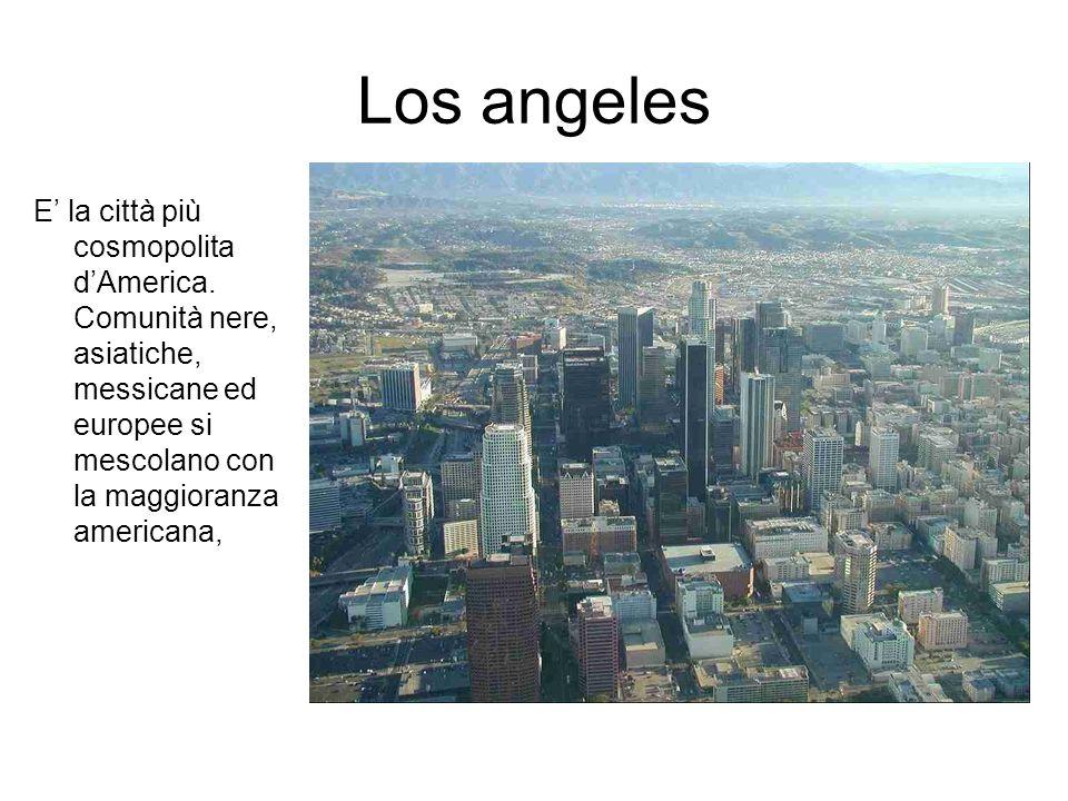 Los angeles E' la città più cosmopolita d'America.