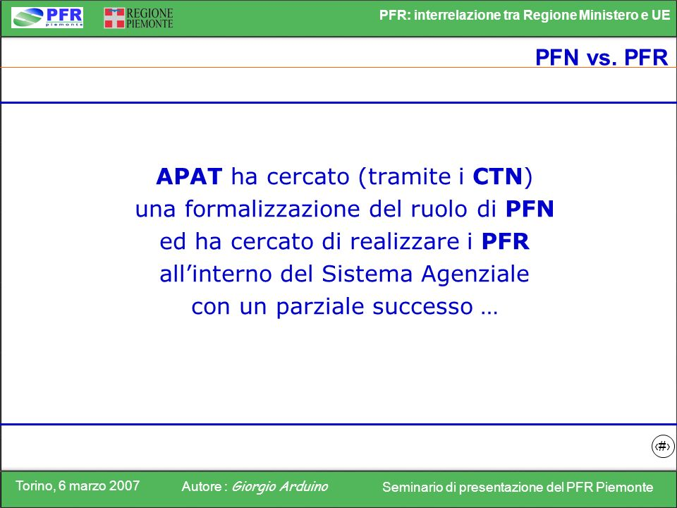 APAT ha cercato (tramite i CTN) una formalizzazione del ruolo di PFN