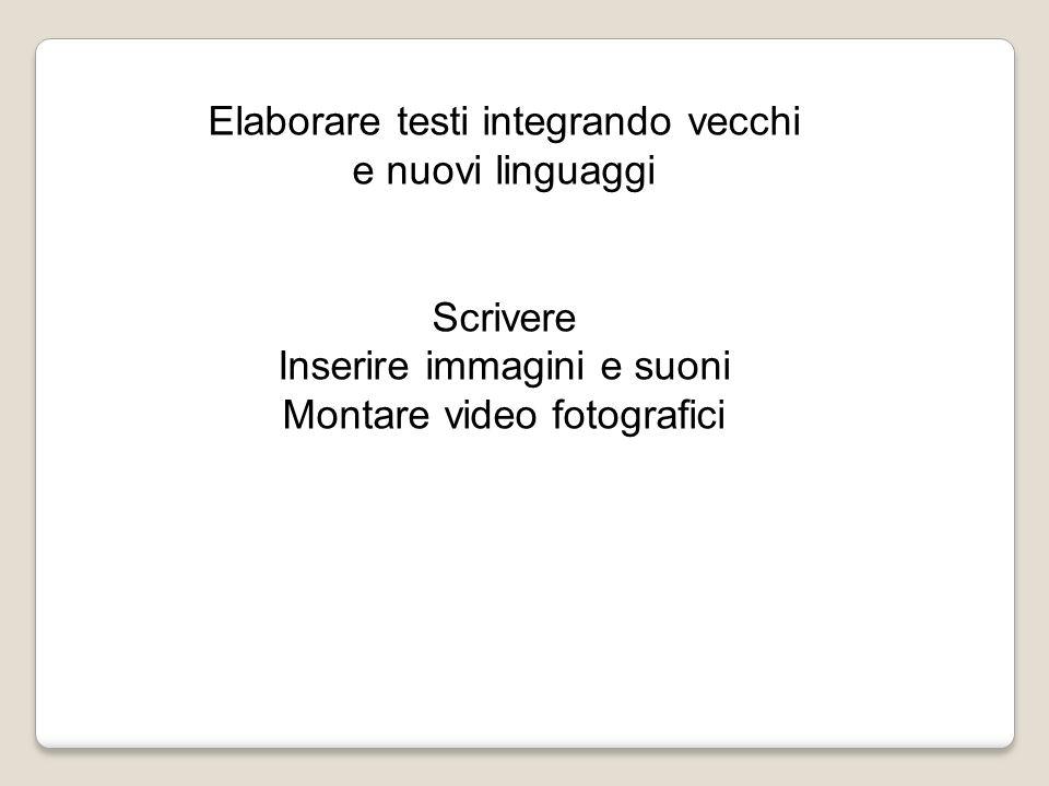 Elaborare testi integrando vecchi e nuovi linguaggi