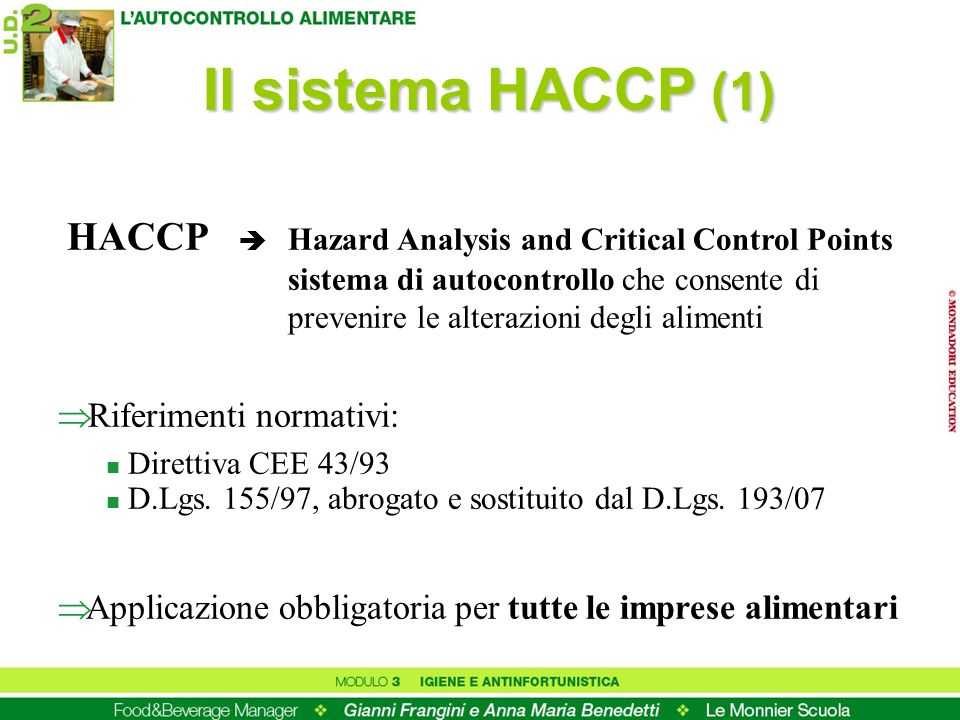 Il sistema HACCP (1) HACCP  Hazard Analysis and Critical Control Points.