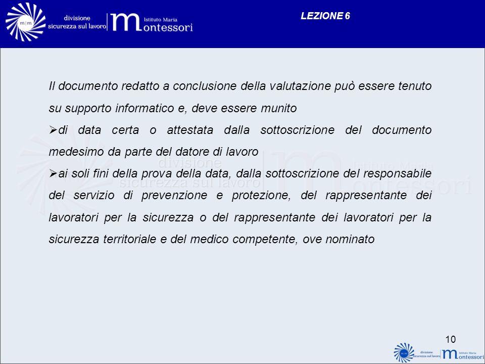 LEZIONE 6 Il documento redatto a conclusione della valutazione può essere tenuto su supporto informatico e, deve essere munito.