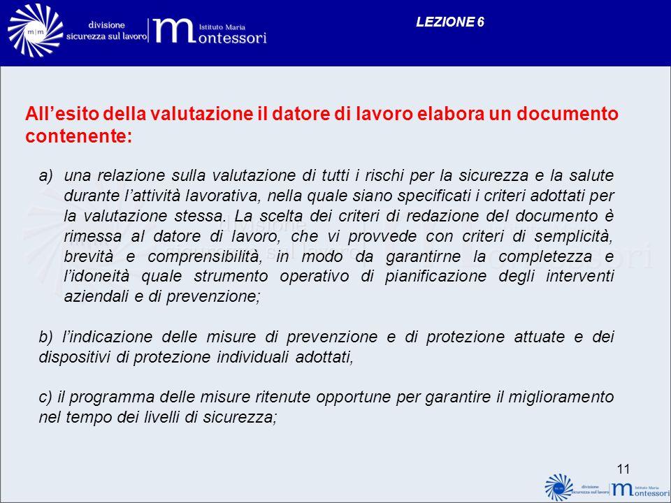 LEZIONE 6 All'esito della valutazione il datore di lavoro elabora un documento contenente: