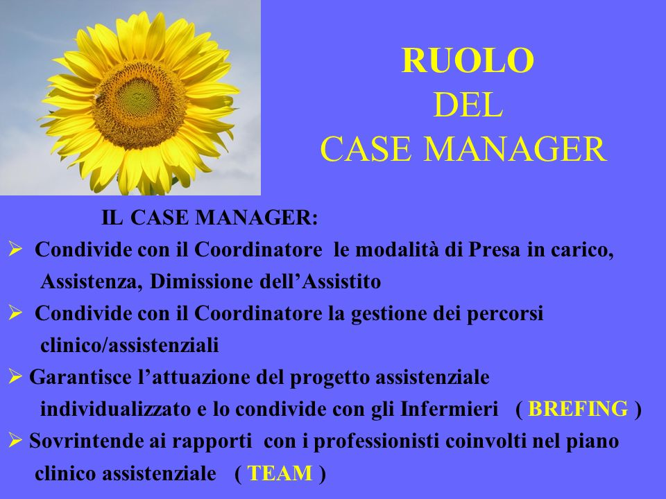 RUOLO DEL CASE MANAGER IL CASE MANAGER: